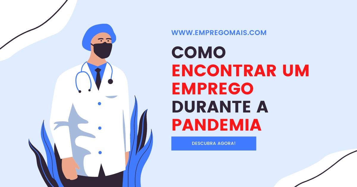 Como Encontrar um Emprego Durante a Pandemia de 2021